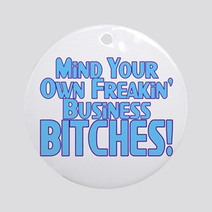 Freakin' Business Ornament (Round)